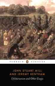 Utilitarianism and Other Essays By Mill, John Stuart/ Bentham, Jeremy/ Ryan, Alan (EDT)